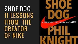Shoe Dog by Phil Knight - 11 Lessons From The Creator Of Nike