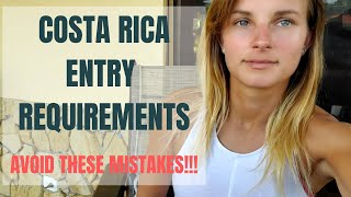 Requirements to Enter Costa Rica Explained - Avoid these mistakes!!