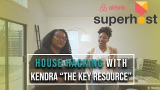 House Hacking With Kendra Barnes, airbnb superhost.