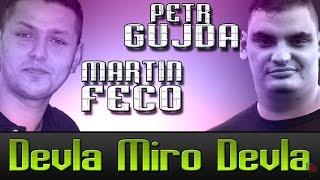 Petr Gujda  A Martin Fečo - Devla Miro Devla