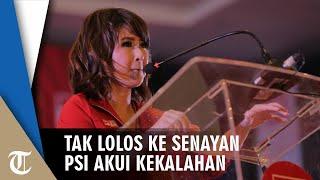 Hasil Quick Count PSI Dapat 2% Suara dan Tak Lolos ke Senayan, Grace Natalie: We Shall Return Soon