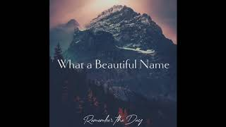 What A Beautiful Name - Hillsong Worship   Cover