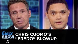 "Chris Cuomo's ""Fredo"" Blowup & A Racist House Tour 