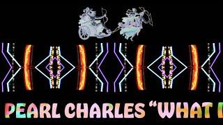 "Pearl Charles – ""What I Need"""