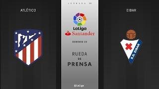 Rueda de prensa Atlético vs Eibar