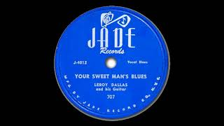 Leroy Dallas Your Sweet Man's Blues  JADE 707