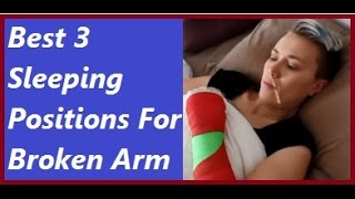 Best 3 Sleeping Positions With A Broken Arm Cast: Life With A Cast (Broken Arm) Episode 4