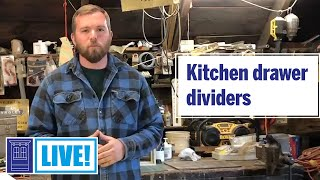 How To Build Kitchen Drawer Dividers | This Old House: Live