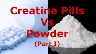 Creatine Pills or Powder: Which is Better?