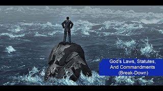 God's Laws, Statutes, And Commandments (Break-Down) [CC]