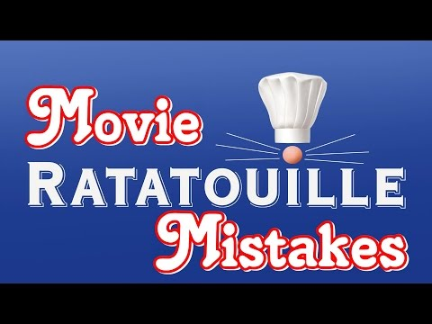 RATATOUILLE Movie MISTAKES, Facts, Scenes, Bloopers, Spoilers And Fails