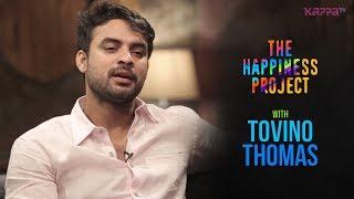 Tovino Thomas - The Happiness Project - KappaTV
