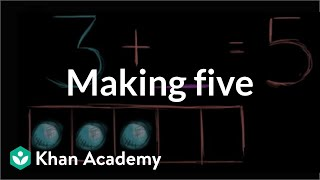 Making 5 | Basic Addition And Subtraction | Early Math | Khan Academy