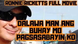 DALAWA MAN ANG BUHAY MO PAGSASABAYIN KO - FULL MOVIE -  RONNIE RICKETTS COLLECTION