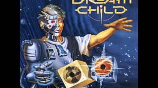 DREAM CHILD- No More Darkness