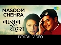 Masoom Chehra with Lyrics | मासूम चेहरा गाने के बोल | Ansh | Abbas, Sharbani Mukherjee