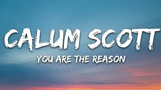 Calum Scott   You Are The Reason (Lyrics)