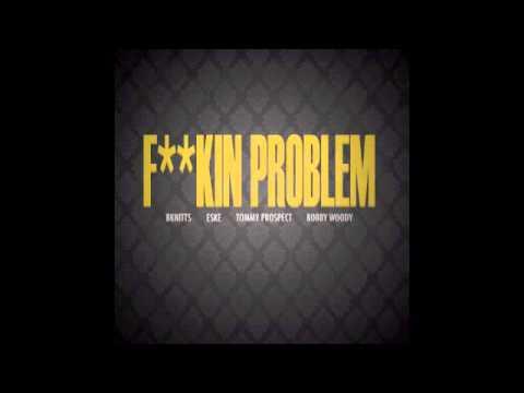 Eske - F**kin' Problem (Ft. BKnitts, Tommy Prospect, and Bobby Woody)