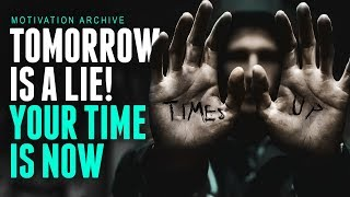 YOUR TIME IS NOW - AMAZING Motivational Speech Video - LIFE CHANGING (NEW)