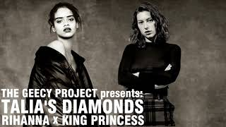 Rihanna X King Princess   Talia's Diamonds