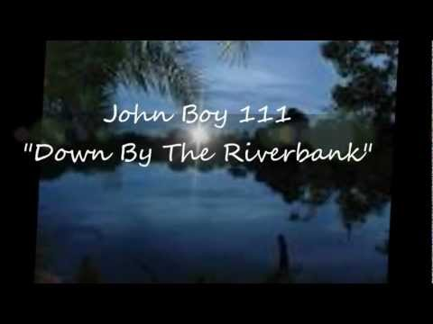 Down By The River Bank/JohnHunt