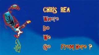 Chris Rea - Where Do We Go From Here? (Special Intro Edit)