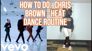 "HOW TO DO: CHRIS BROWN - HEAT  ""Dance Routine""  