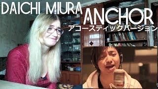 三浦大知 (Daichi Miura) - Anchor アコースティックバージョン |Reaction|