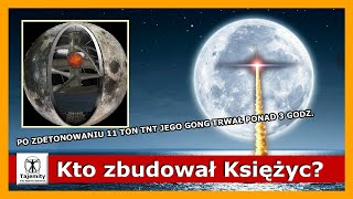 Kto zbudował Księżyc? – Po zdetonowaniu 11 ton TNT gong trwał ponad 3 godziny…