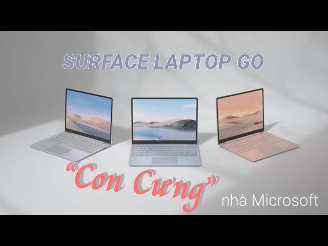 "Rieview Surface Laptop Go - ""Con cưng"" nhà Microsoft"