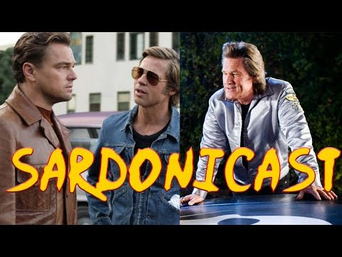 Sardonicast #40: Once Upon a Time in Hollywood, Death Proof
