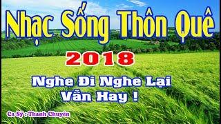 lk-nhac-song-thon-que-2018-ca-sy-thanh-chuyen-giong-ca-truyen-cam