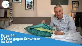 3 Tipps gegen Schwitzen im Bett | Folge 44