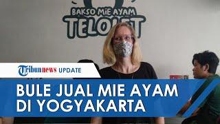 Viral Bule Asal Belanda Jualan Mie Ayam di Yogyakarta, Harganya Rp7 Ribu Seporsi, Ini Kisahnya
