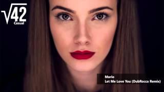 Mario   Let Me Love You (DubRocca Remix)