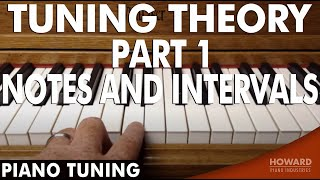 Piano Tuning - Tuning Theory Part 1 - Notes and Intervals