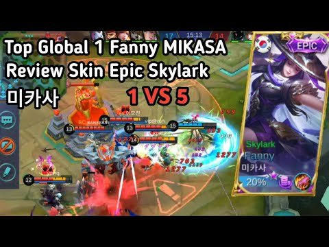 Mikasa 미카사 Guru Zxuan 1 Vs 5 Review Skin Epic Fanny Skylark - Top Global Fanny