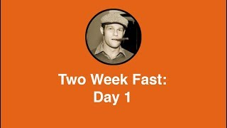 Two Week Fast: Day 1