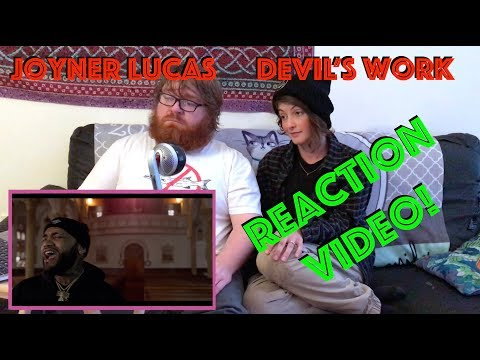 "Joyner Lucas  - ""Devil's Work"" Reaction Video -- GOT US IN OUR FEELINGS"