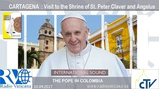 2017.09.10 - Pope Francis in Colombia – Visit to the Shrine of St. Peter Claver and Angelus