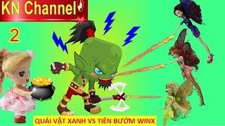 BÚP BÊ KN Channel GẶP QUÁI VẬT XANH VS TIÊN BƯỚM WINX TẬP 2
