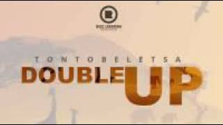 DOUBLE UP    Tontobeletsa
