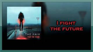 The Anix - Fight The Future [Lyrics on screen]