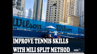 Improve Tennis Skills With Mili Split Method