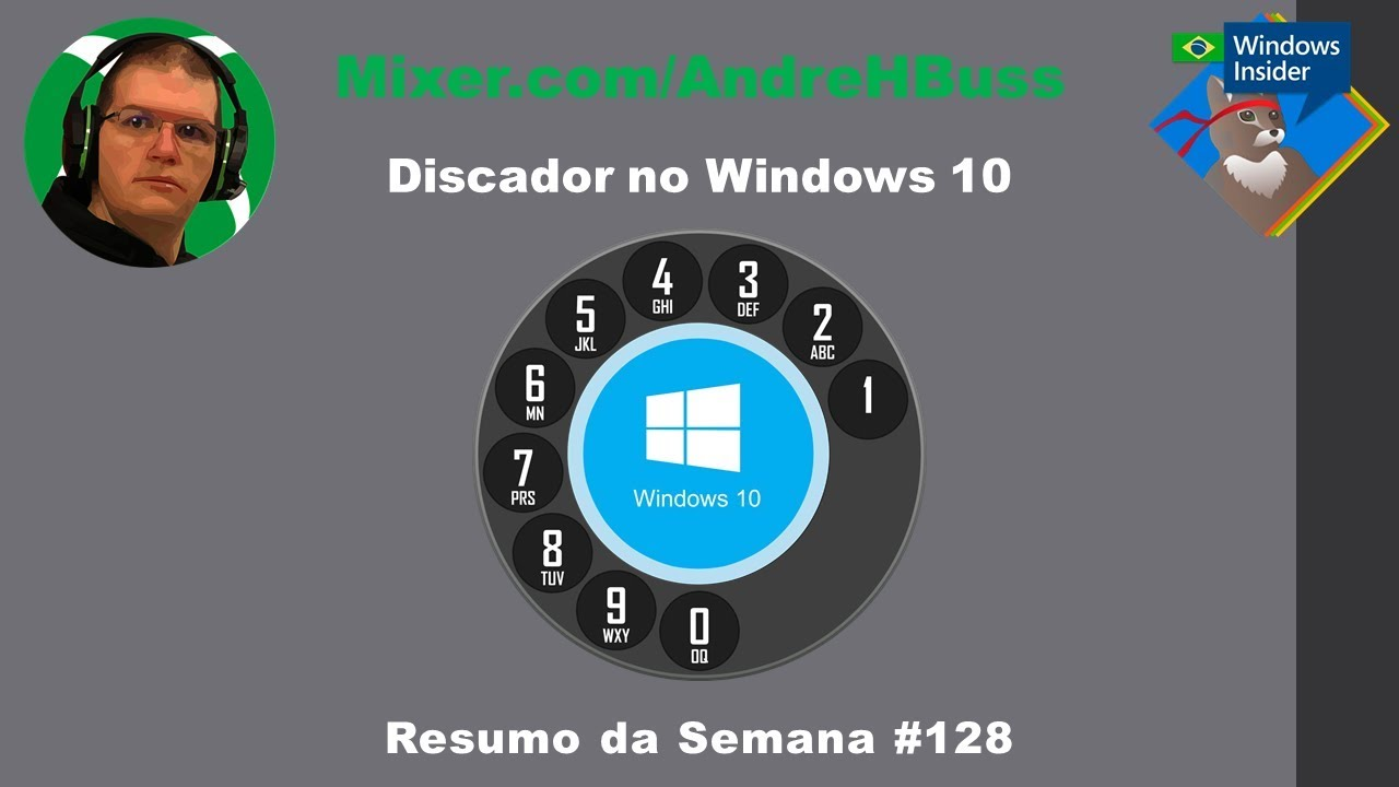 Discador no Windows 10 #128 Resumo da Semana