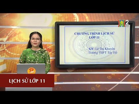 MÔN LỊCH SỬ - LỚP 11 | BÀI 21 | 17H10 NGÀY 14.04.2020 | HANOITV