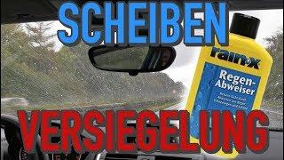 SCHEIBENVERSIEGELUNG SCHNELL UND EINFACH RAIN-X REGENABWEISER | KrisGarage