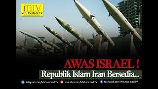 AWAS ISRAEL! REPUBLIK ISLAM IRAN BERSEDIA