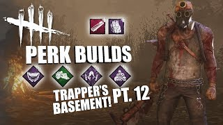 TRAPPER'S BASEMENT! PT. 12 | Dead By Daylight THE TRAPPER PERK BUILDS