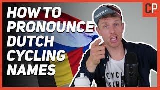 How To Pronounce Dutch Cycling Names